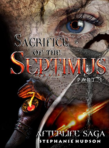Sacrifice of the Septimus: Part 1 (Afterlife saga Book 8) (English Edition) Touch Pro Review