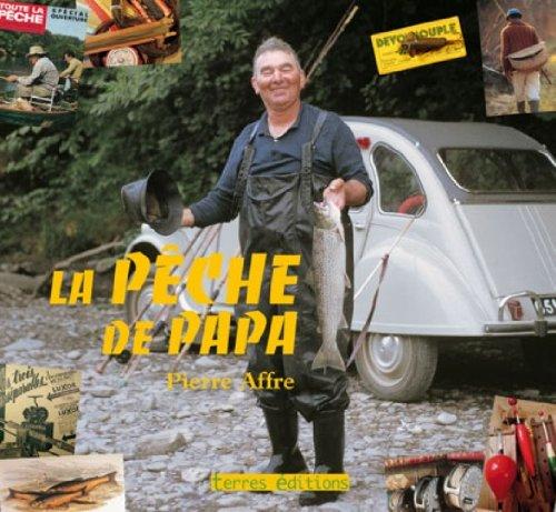 Peche de Papa (la) par Affre Pierre