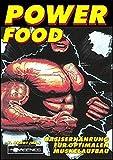 Power Food 2: Basisernährung für optimalen Muskelaufbau