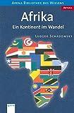 Afrika: Ein Kontinent im Wandel (Arena Bibliothek des Wissens - Aktuell)