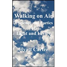 Walking on Air: A Science and Poetics of Light and Levity (English Edition)