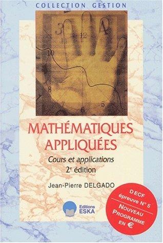 Mathematiques appliquées 2e decf 5 cours by Jean-Pierre Delgado (2001-09-15)