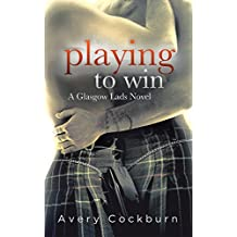 Playing to Win (Glasgow Lads Book 2) (English Edition)