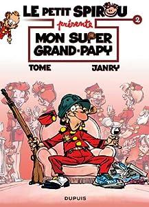 """Afficher """"Le petit Spirou présente n° 2 Mon super grand-papy"""""""