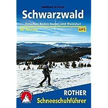 Schneeschuhführer Schwarzwald: Zwischen Baden-Baden und Waldshut. 48 Touren. Mit GPS-Daten (Rother Schneeschuhführer)