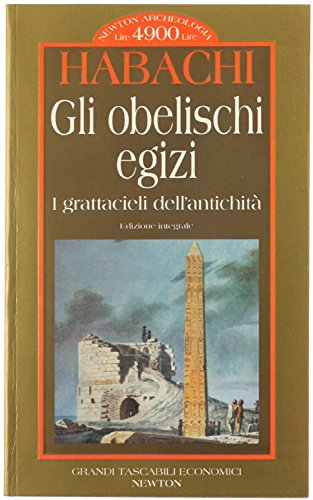 Gli obelischi egizi. i grattacieli dell'antichità.