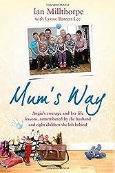 Mum's Way by Ian Millthorpe (2013-02-14)