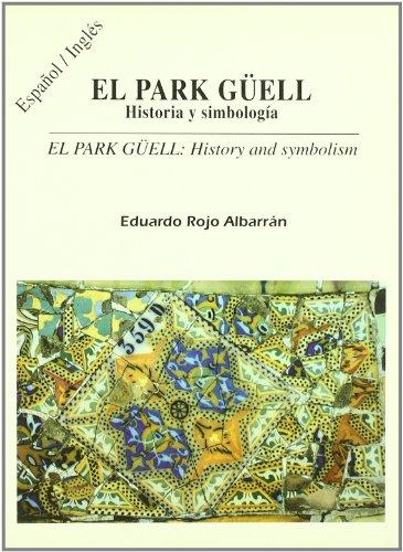 El parque Güell, historia y simbología (Papeles de estudio)