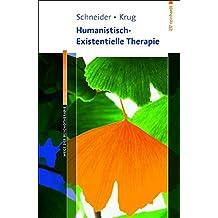 Humanistisch-Existentielle Therapie (Wege der Psychotherapie)