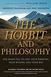 The Hobbit and Philosophy: for When You've Lost Your Dwarves, Your Wizard, and Your Way (The Blackwell Philosophy and Pop Culture Series) by Gregory Bassham (2012-10-19)
