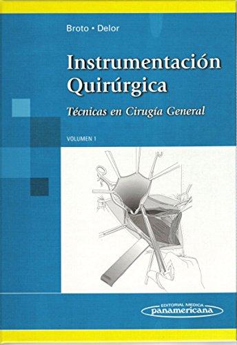 Instrumentación Quirúrgica. Técnicas en Cirugía General. Volumen 1 por Mónica Graciela Broto