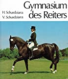 Gymnasium des Reiters - Heinrich Schusdziarra, Volker Schusdziarra