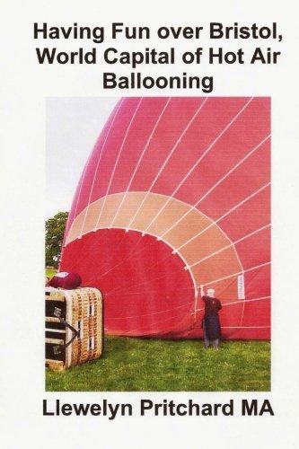 Having Fun over Bristol, World Capital of Hot Air Ballooning: Quants d'aquests llocs d'interes turistic es pot identificar ?: Volume 15 (Photo Albums)