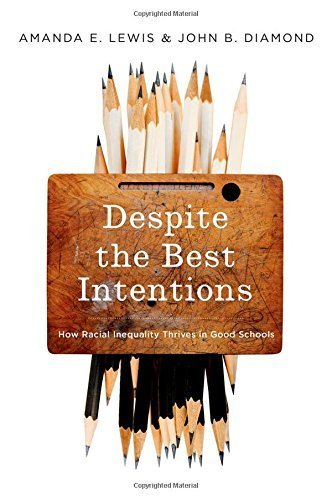 Despite the Best Intentions: How Racial Inequality Thrives in Good Schools (Transgressing Boundaries: Studies in Black Politics and Black Communities) by Amanda E. Lewis (2015-09-02)