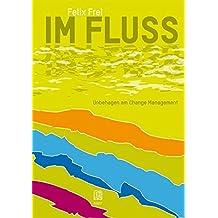 Im Fluss: Unbehagen am Change Management