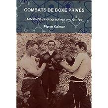 Combats de boxe privés: Album de photographies anciennes (French Edition)
