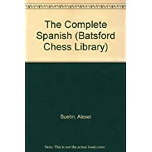 The Complete Spanish (Batsford Chess Library) by Alexei Suetin (1992-09-03)