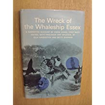 Wreck of the Whaleship Essex: A Narrative Account by Owen Chase,