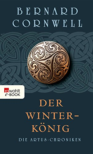 Der Winterkönig (Die Artus-Chroniken 1)