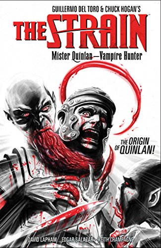 (The Strain: Mister Quinlan--Vampire Hunter)
