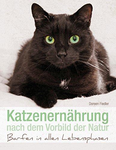 Katzenernährung nach dem Vorbild der Natur: Barfen in allen Lebensphasen