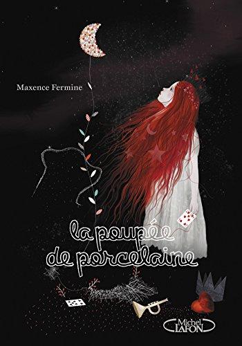 La poupée de porcelaine par Maxence Fermine