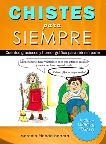 Chistes para siempre: Cuentos graciosos y humor gráfico para reír sin parar de [Herrera