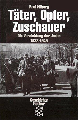 Die Zeit des Nationalsozialismus: Täter, Opfer, Zuschauer: Die Vernichtung der Juden 1933-1945 (Zuschauer Ein)