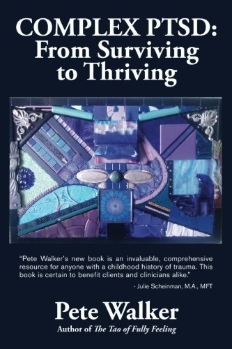 urviving to Thriving: A GUIDE AND MAP FOR RECOVERING FROM CHILDHOOD TRAUMA ()