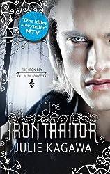 The Iron Traitor (The Iron Fey, Book 6) by Julie Kagawa (2013-11-01)