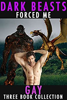 Dark Beasts Forced Me Gay: Three Book Collection by [Fox, Hunter]