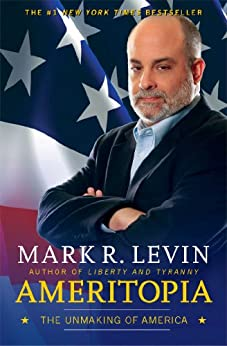 Ameritopia: The Unmaking of America (English Edition) di [Levin, Mark R.]
