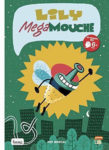 Lily MegaMouche - tome 1 Le monde sens dessus dessous (1) par Pep Brocal