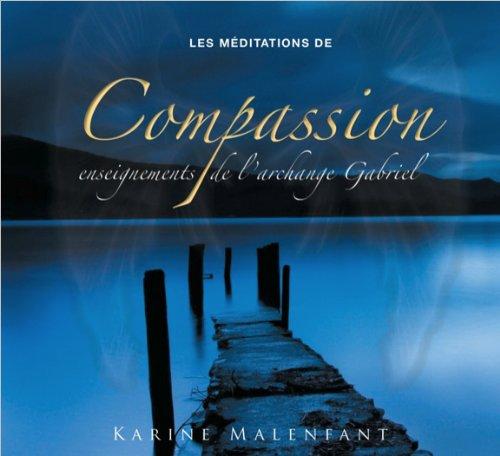 Les méditations de Compassion - Enseignements de l'archange Gabriel - Livre audio