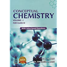 Conceptual Chemistry for Class 11 - Vol. I: With Value - Based Questions