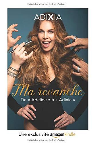 Ma revanche: De Adeline à Adixia