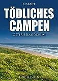'Tödliches Campen. Ostfrieslandkrimi' von 'Elke Nansen'