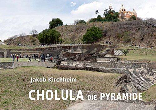 Cholula die Pyramide (Mexikanische Hefte)