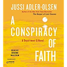 A Conspiracy of Faith (A Department Q Novel) by Jussi Adler-Olsen (2013-05-28)