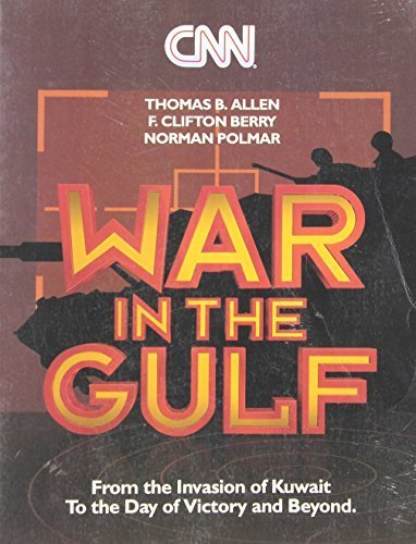 cnn-war-in-the-gulf-from-the-invasion-of-kuwait-to-the-day-of-victory-and-beyond-by-thomas-b-allen-f