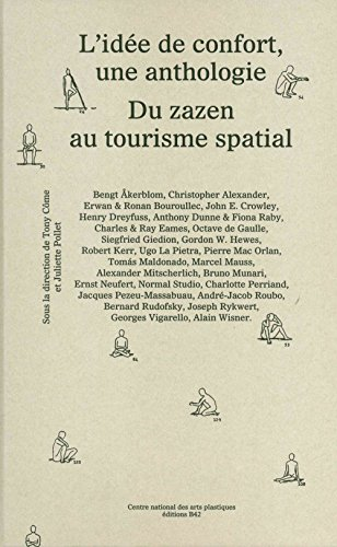 L'idée de confort, une anthologie : Du zazen au tourisme spatial