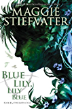 The Raven Cycle #3: Blue Lily, Lily Blue (English Edition)