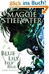 The Raven Cycle #3: Blue Lily, Lily B...