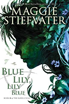 Blue Lily, Lily Blue (The Raven Cycle, Book 3) di [Stiefvater, Maggie]