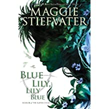 Blue Lily, Lily Blue (The Raven Cycle, Book 3) (English Edition)