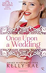 Once Upon a Wedding: Book One in the One Day at a Wedding Series