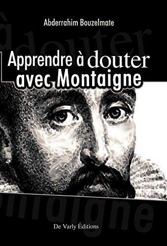 Apprendre à douter avec Montaigne