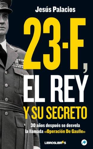 23-F, el Rey y su secreto.: 30 años después se desvela la llamada