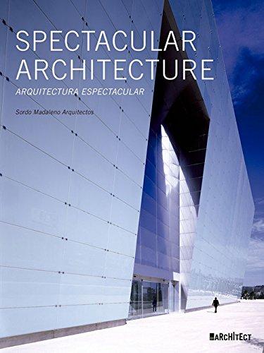 Arquitectura Espectacular. Sordo Madaleno Arquitectos