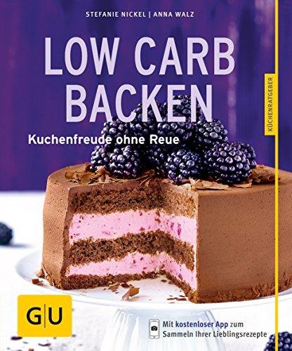 Low-Carb-Backen: Kuchenfreude ohne Reue (GU KüchenRatgeber)